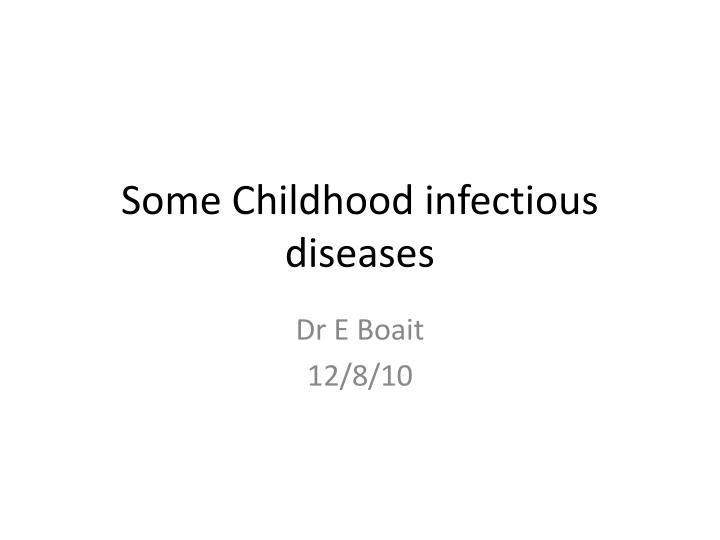 some childhood infectious diseases n.