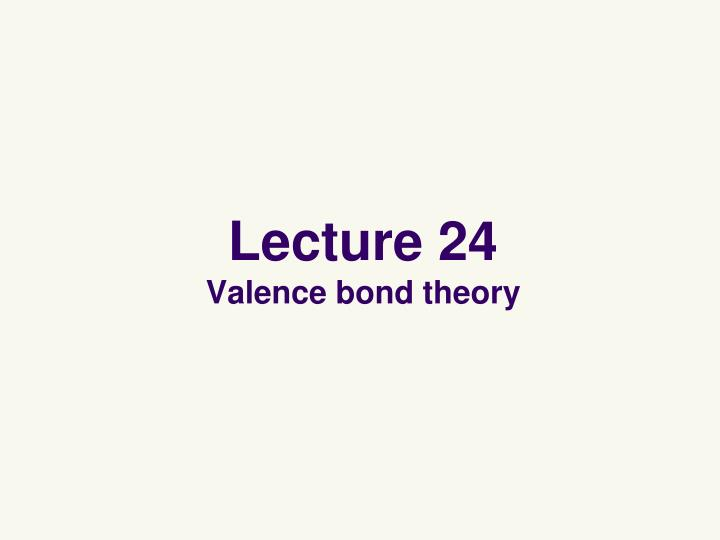 lecture 24 valence bond theory n.
