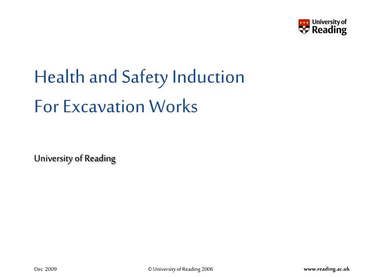 health and safety induction for excavation works university of reading n.