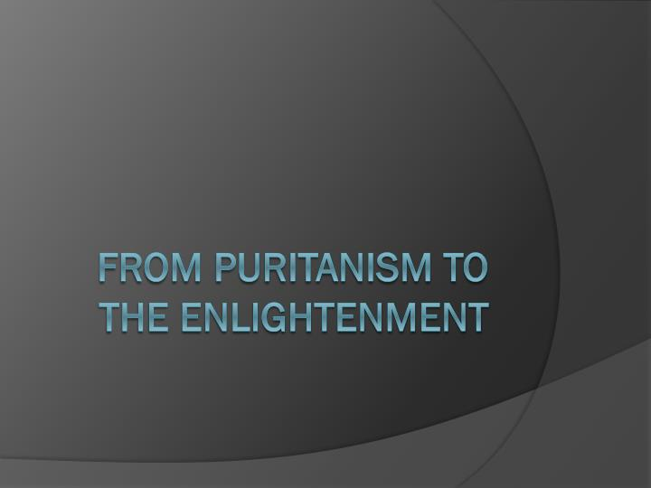 from puritanism to the enlightenment n.