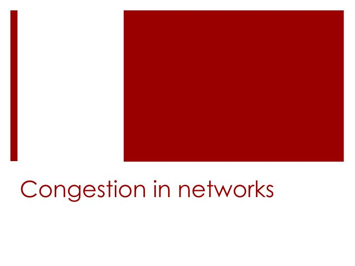 congestion in networks n.