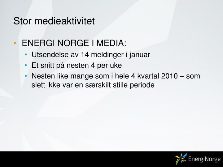 Stor medieaktivitet