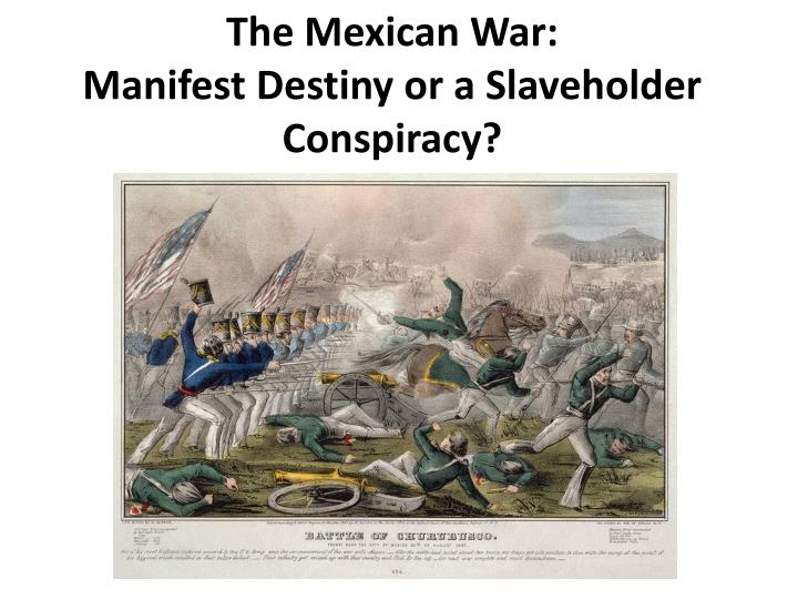 the mexican war manifest destiny or a slaveholder conspiracy n.