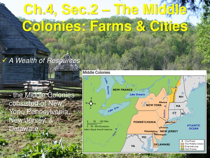 ch 4 sec 2 the middle colonies farms cities n.