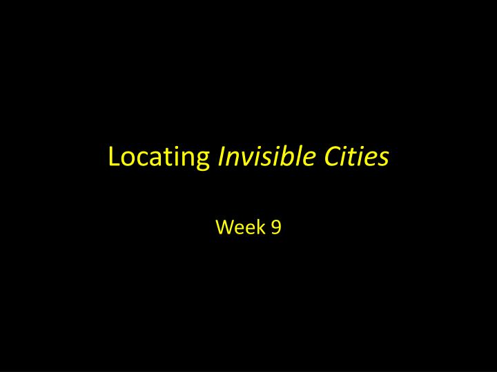locating invisible cities n.