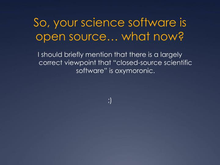 So, your science software is open source… what now?