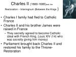 charles ii 1660 1685 and the restoration interregnum between the kings