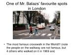 one of mr balazs favourite spots in london