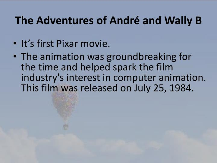 The Adventures of André and Wally B