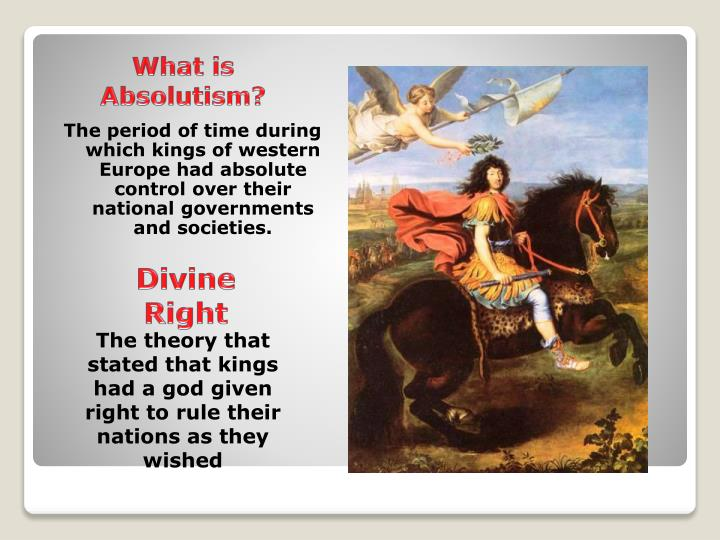 The period of time during which kings of western Europe had absolute control over their national gov...
