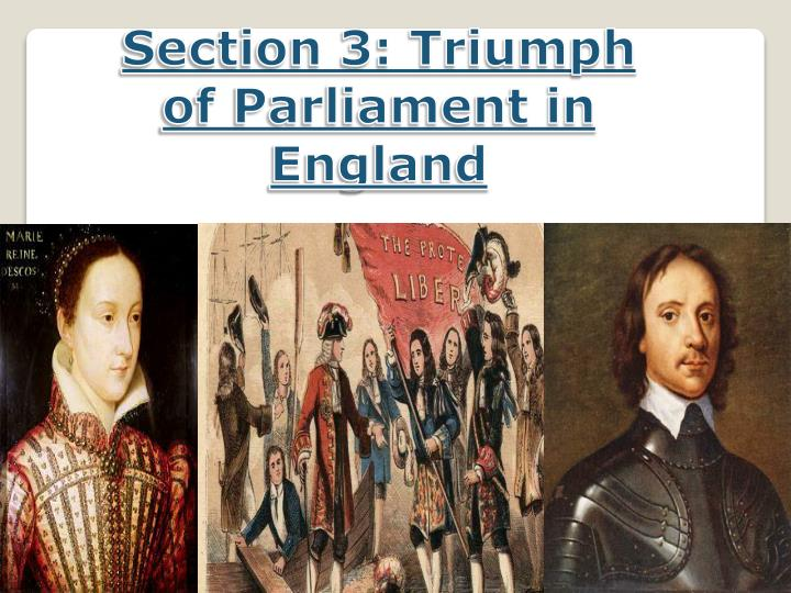 Section 3: Triumph of Parliament in England