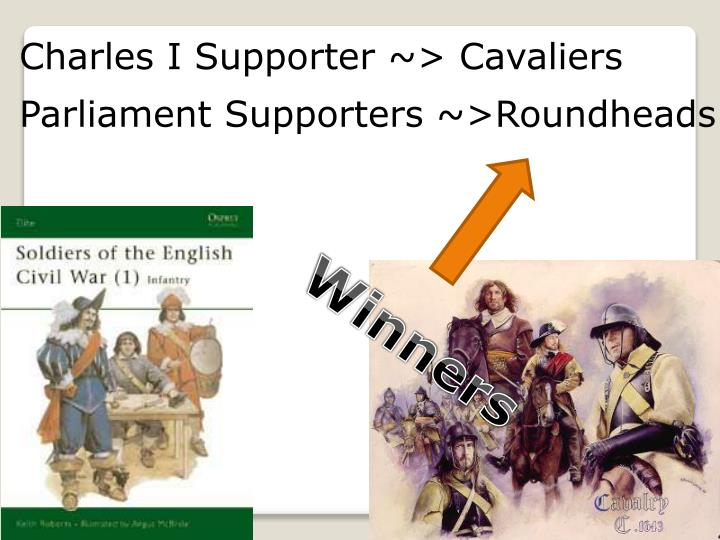 Charles I Supporter ~> Cavaliers
