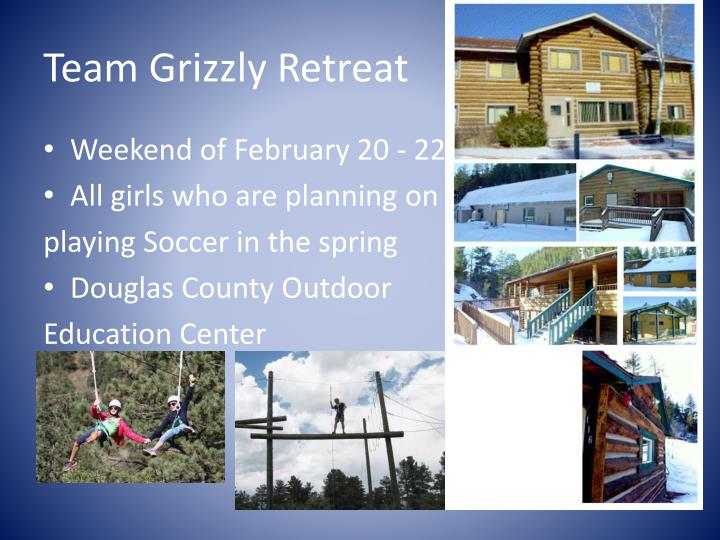 Team Grizzly Retreat