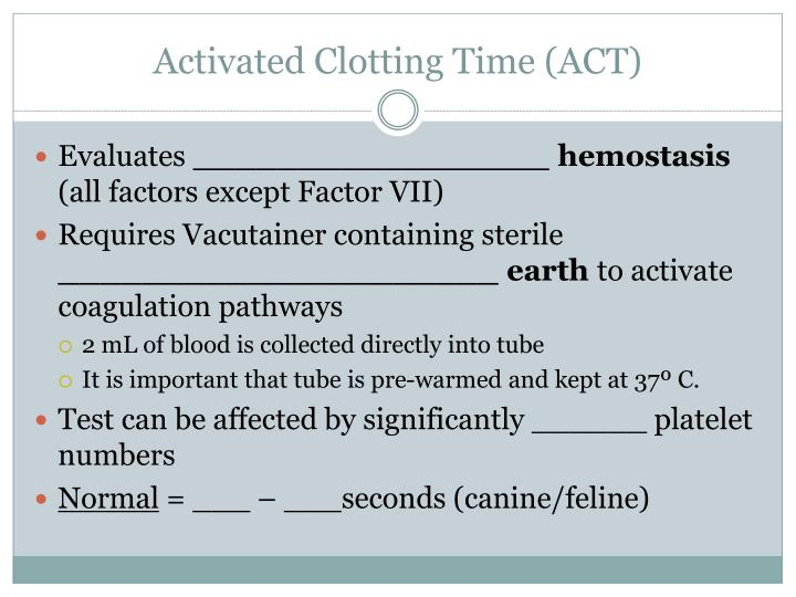 Activated Clotting Time (ACT)