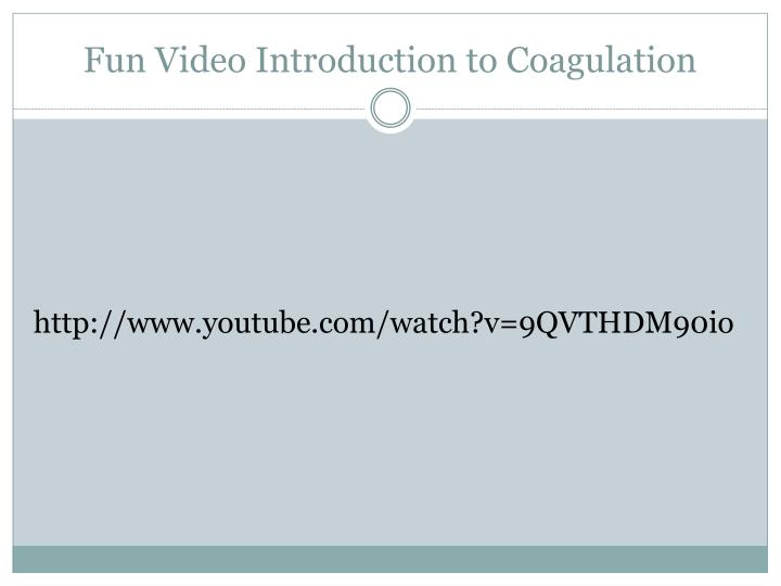 Fun Video Introduction to Coagulation