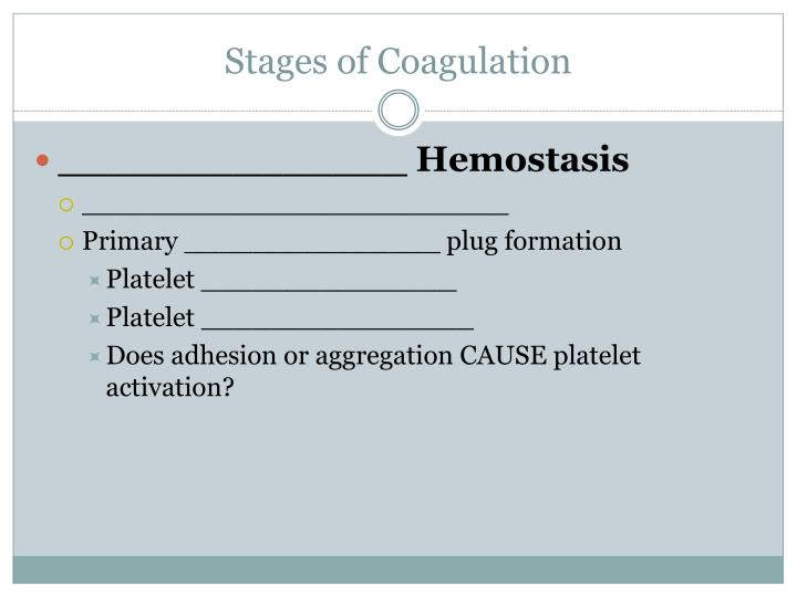 Stages of Coagulation