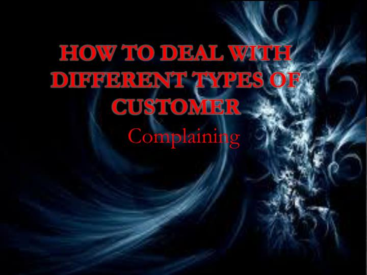how to deal with different types of customer n.
