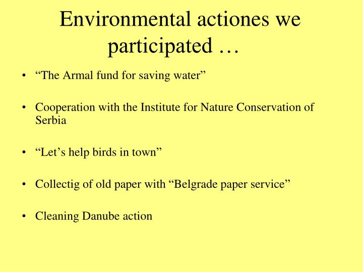 Environmental actiones we participated …