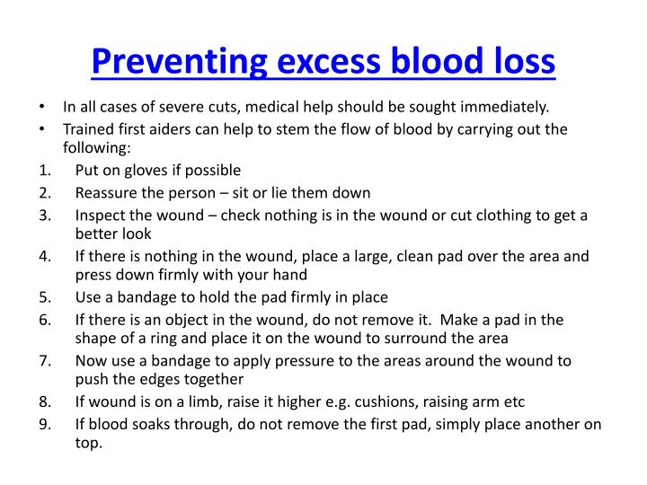 Preventing excess blood loss
