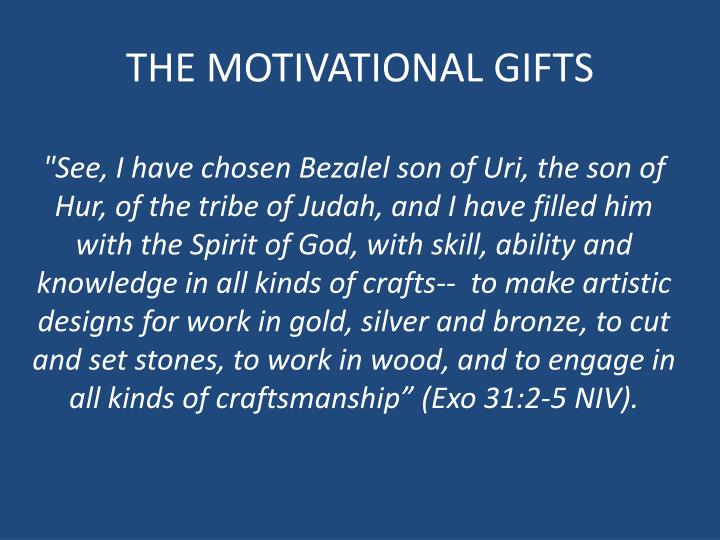 """THE MOTIVATIONAL GIFTS. """""""