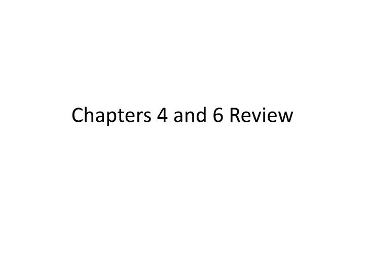 chapters 4 and 6 review n.