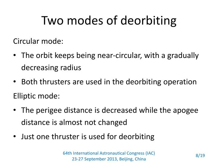 Two modes of deorbiting
