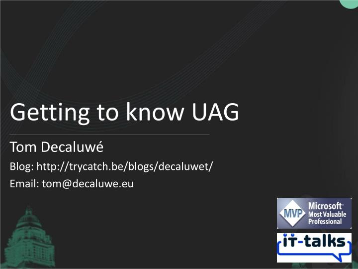 getting to know uag n.