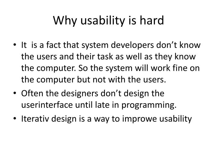 Why usability is hard