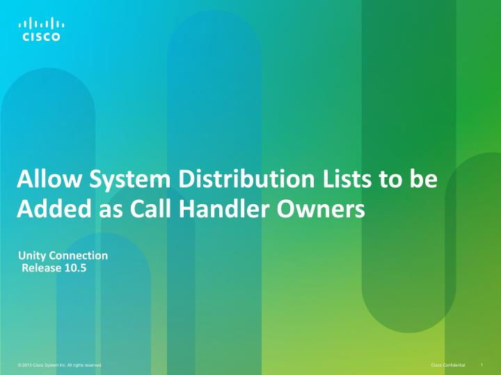 allow system distribution lists to be added as call handler owners n.