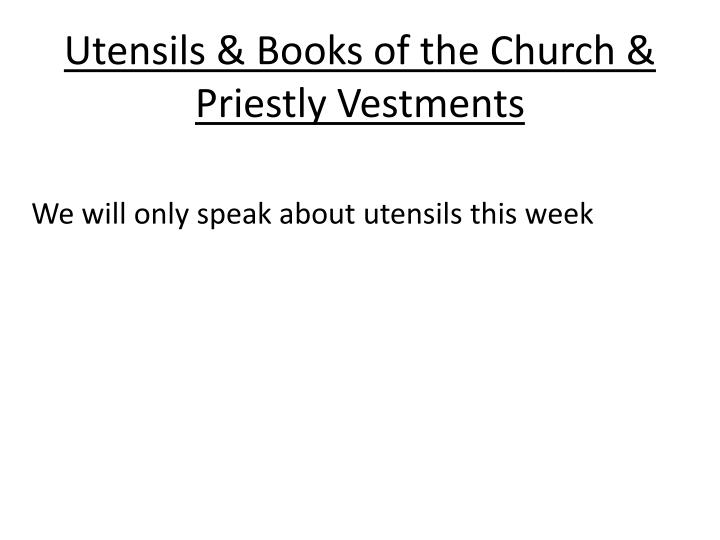 utensils books of the church priestly vestments n.