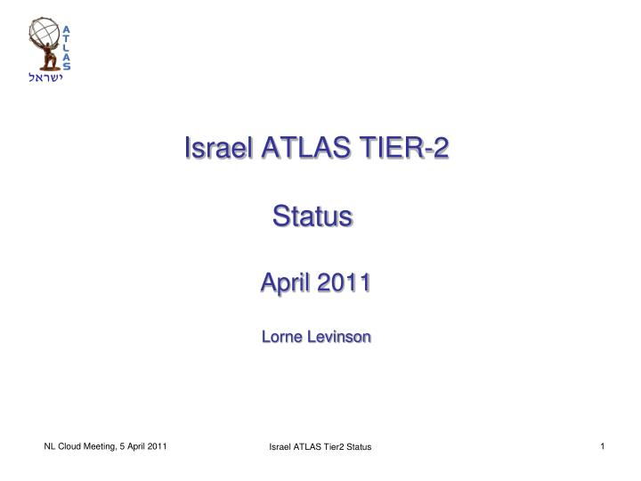 israel atlas tier 2 status april 2011 lorne levinson n.