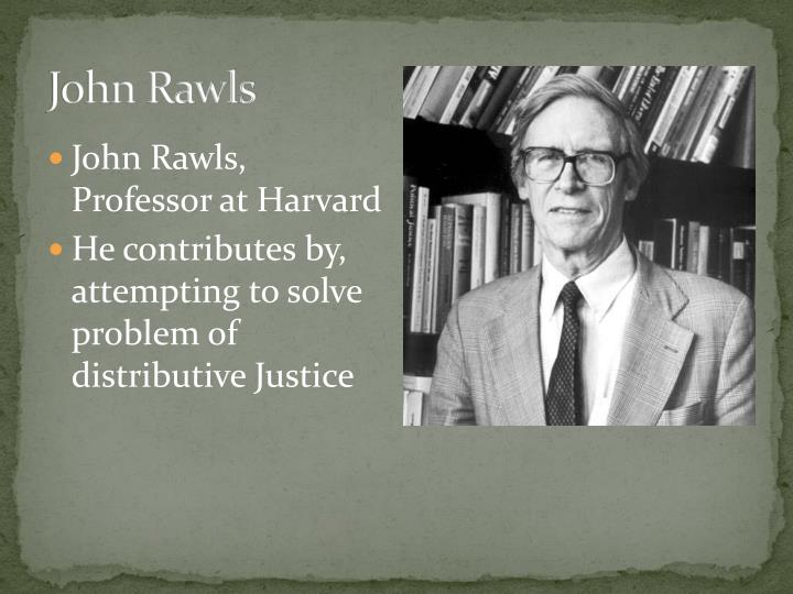 j rawls distributive justice and indira Distributive justice, retributive justice and procedural justice distributive justice concerned with society functioning effectively, engaging in efficient and effective production, keeping its members, and sustaining their well-being.