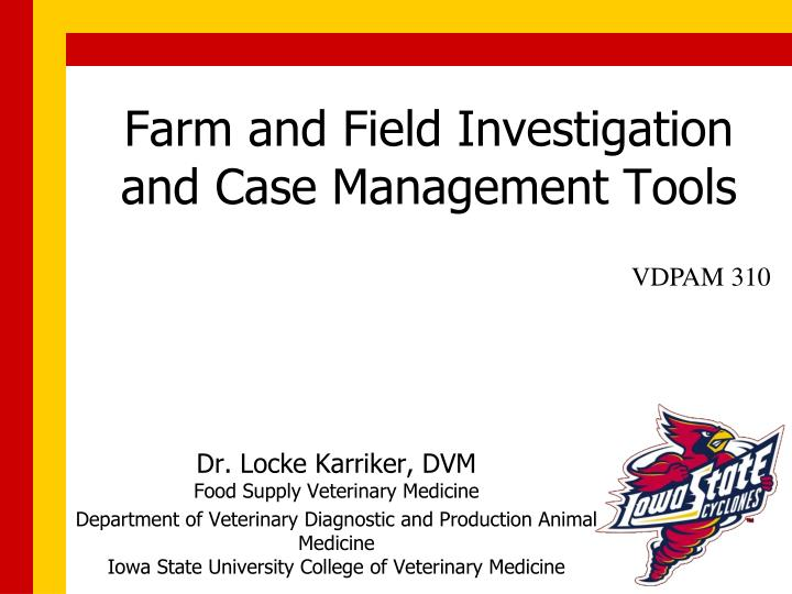 farm and field investigation and case management tools n.
