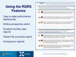 using the rqrs features