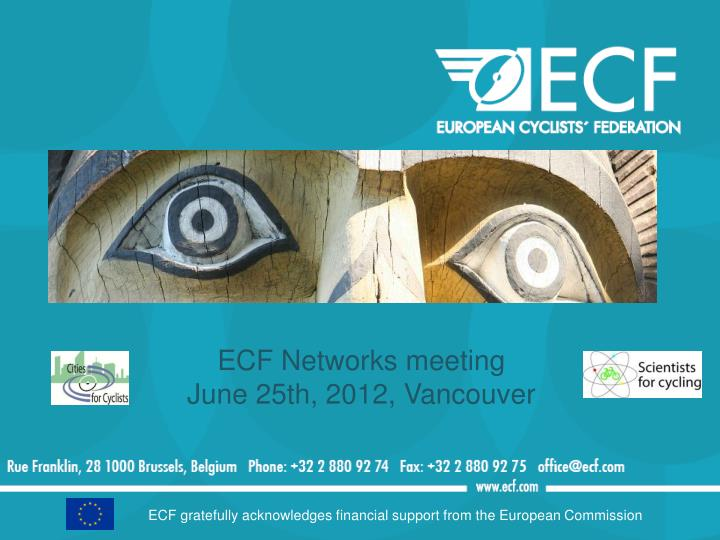 ecf networks meeting june 25th 2012 vancouver n.