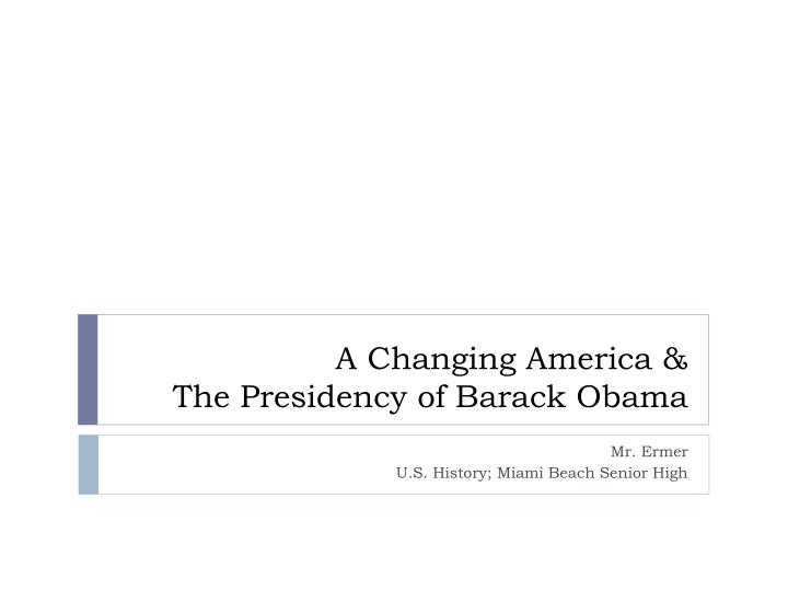 a changing america the presidency of barack obama n.