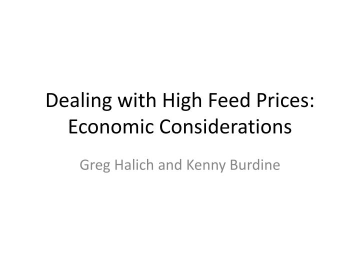 dealing with high feed prices economic considerations n.