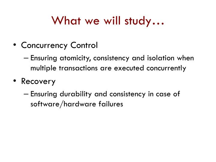 What we will study…