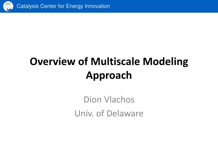 Overview of multiscale modeling approach