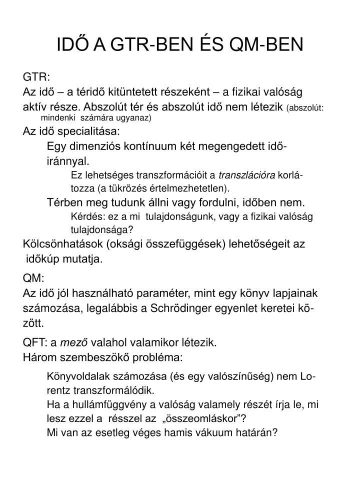 IDŐ A GTR-BEN ÉS QM-BEN