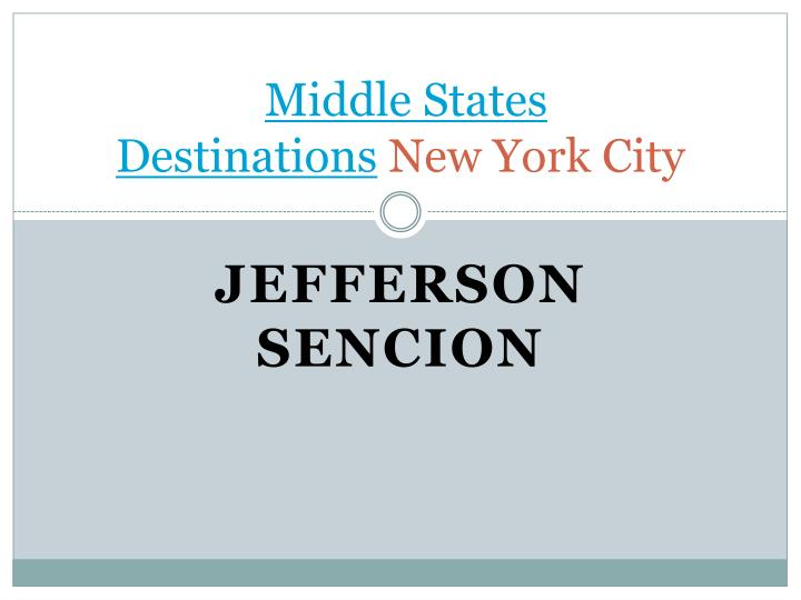 middle states destinations new york city n.