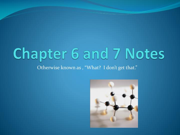 chapter 6 and 7 notes n.