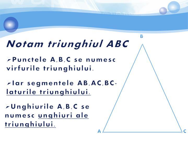 Notam triunghiul abc