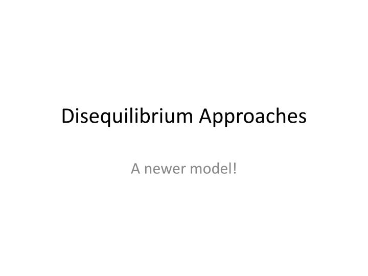 disequilibrium approaches n.