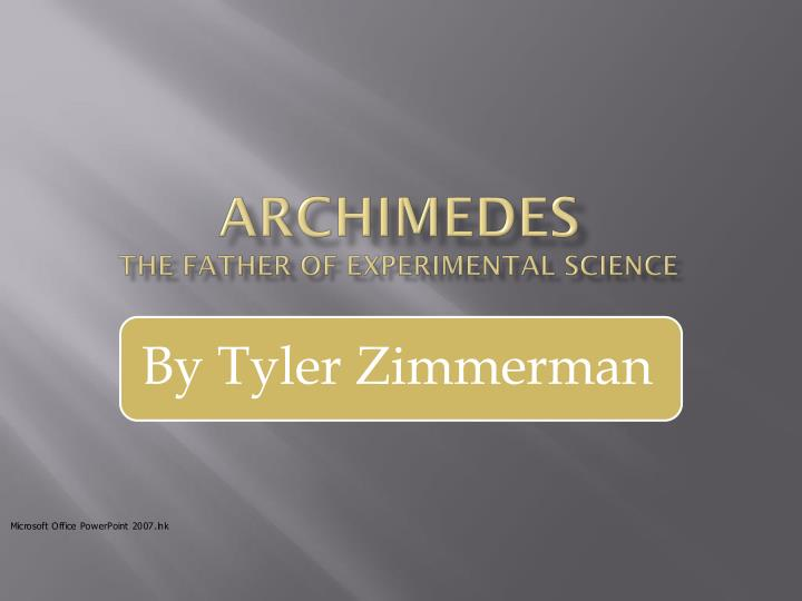 archimedes the father of experimental science n.