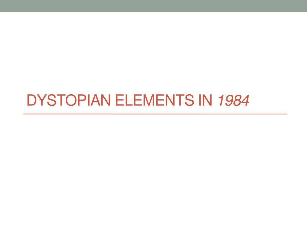 dystopian elements in 1984