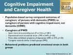 cognitive impairment and caregiver health