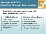 f eatures of pdc s care coordination intervention