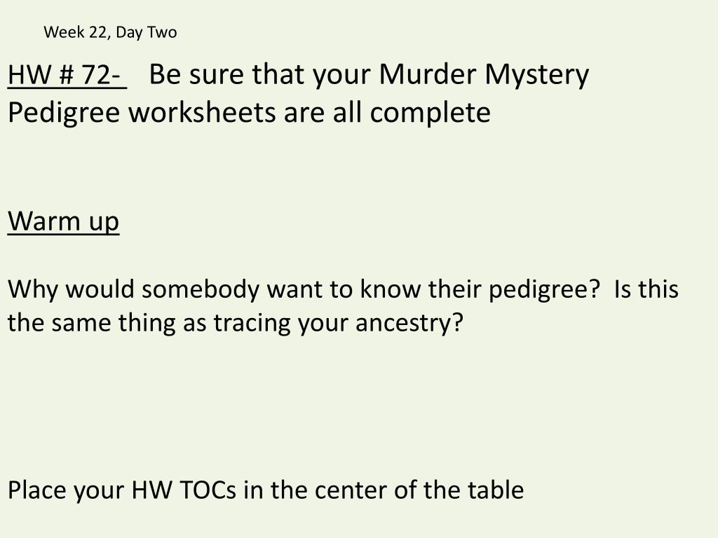 Ppt Hw 72 Be Sure That Your Murder Mystery Pedigree Worksheets