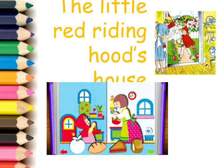 The little red riding hood's house